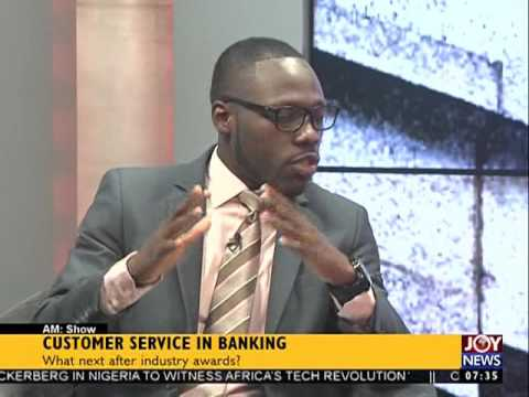 Customer service in banking - AM Business on Joy News (31-8