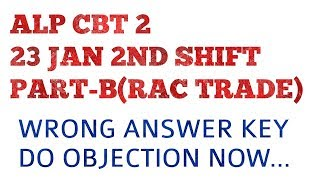 23RD JANUARY 2ND SHIFT PART-B  RAC TRADE WRONG ANSWER KEY ALP CBT 2