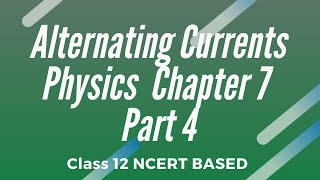 Alternating Currents Chapter 7 Physics 12TH Class Part 4