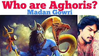 Who are Aghoris   Tamil   Madan Gowri   MG