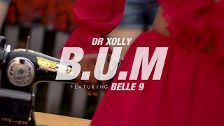 DR XOLLY Ft BELLE 9 - B.U.M (OFFICIAL VIDEO)