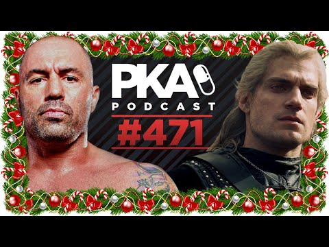 PKA 471 - Joe Rogan's Body, Taylor was Right about Chickens, Netflix's The Witcher
