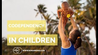Origins of codependency | Childhood