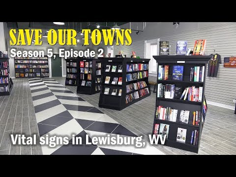 Save Our Towns, Season 5, Episode 2, Features Lewisburg, West Virginia.