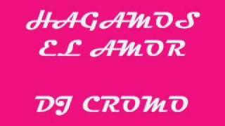 hagamos el amor dj cromo