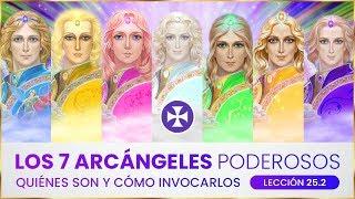 Los 7 arcángeles poderosos - Quiénes son y cómo invocarlos - Lección 25.2