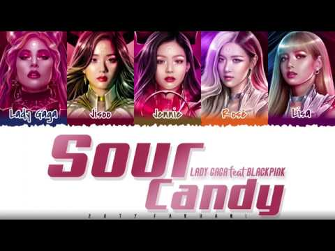 LADY GAGA, BLACKPINK – 'SOUR CANDY' Lyrics [Color Coded_Han_Rom_Eng]