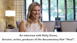 Kelly Noonan Gores on her Documentary Heal and the Power of the Mind | WellBe Changemakers Ep 20