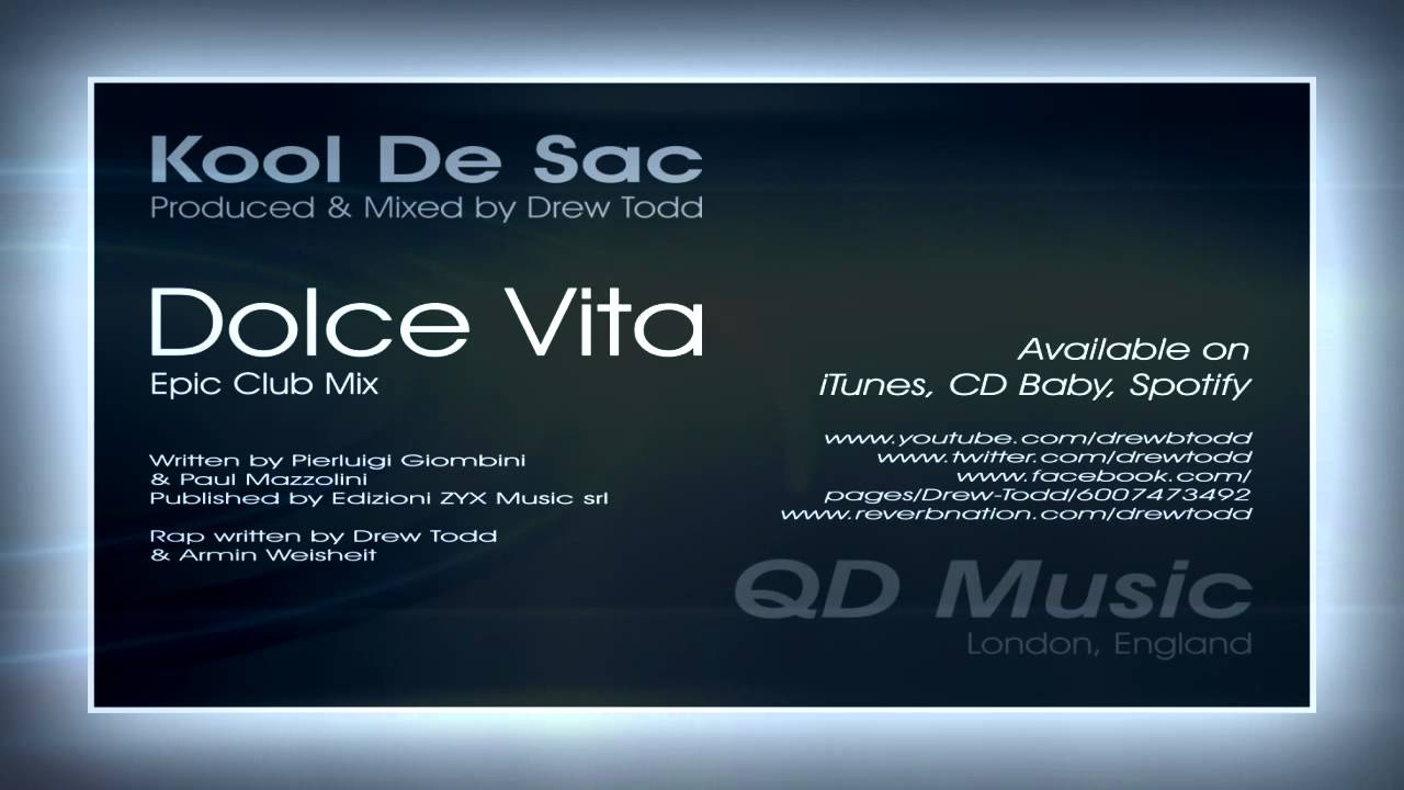 buy popular f8e49 9ddc8 Kool De Sac (aka Drew Todd) - Dolce Vita (Epic Club Mix)