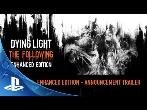 Dying Light: Enhanced Edition - The Following Announce Trailer | PS4