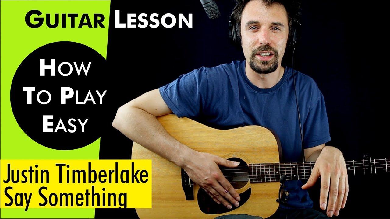 Say Something Justin Timberlake Guitar Lesson Tutorial Chords