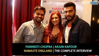 Parineeti Chopra and Arjun Kapoor | The Complete Interview | Namaste England