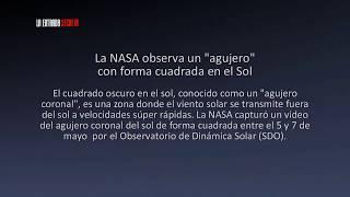 La NASA observa un agujero con forma cuadrada en el Sol