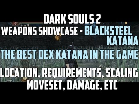 Weapons Showcase - Blacksteel Katana The Best Dex Build Weapon IMO