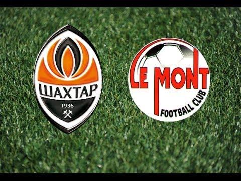 LIVE. Shakhtar - Le Mont / ОНЛАЙН. Шахтер - Ле Монт