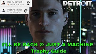 Detroit Become Human I'LL BE BACK & JUST A MACHINE Trophy Guide