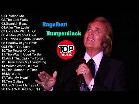 Best Engelbert Humperdinck Songs - Engelbert Humperdinck Playlist Full Live 2017