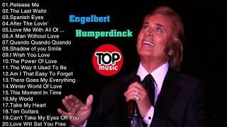 Best Engelbert Humperdinck Songs - Engelbert Humperdinck Playlist Full Live 2017