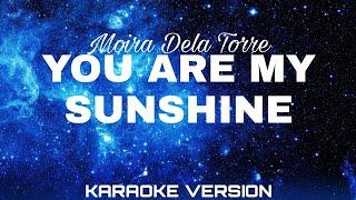 You are My Sunshine Karaoke Version | Moira Dela Torre