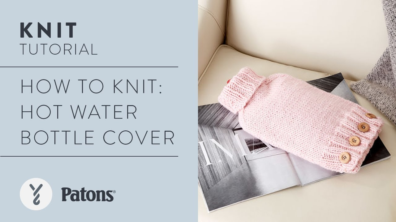 How to Knit: Hot Water Bottle Cover - YouTube