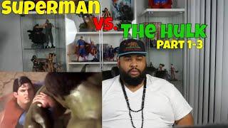 Superman Vs. The Hulk (Part 1,2,&3) Reaction
