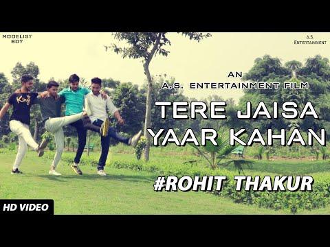 दिल को छूने गीत - Tere Jaisa यार Kahaan || रोहित ठाकुर || मनोरंजन के रूप में || 2018 thumbnail