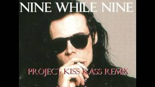 The Sisters of Mercy - Nine While Nine (Project Kiss Kass Remix)