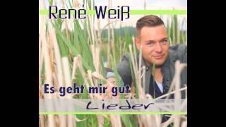 René Weiß - Es geht mir gut