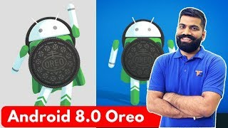 Android 8.0 Oreo - Android Oreo Top Features and Updates