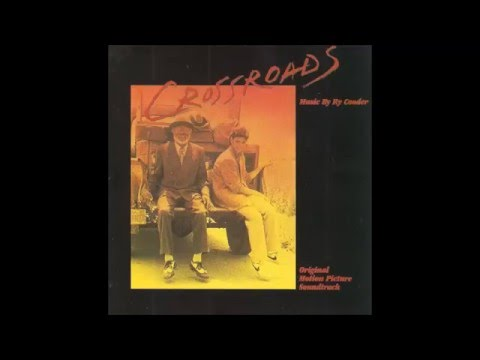 Ry Cooder  - Crossroads - Soundtrack - 1985 - Full Album