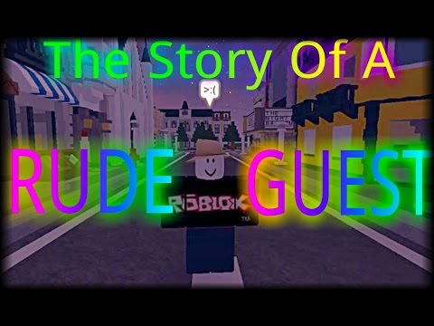 Story of a Rude Guest ROBLOX  YouTube