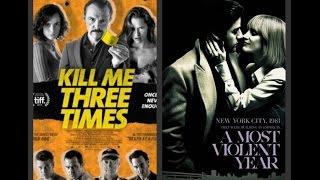 [Лучшие фильмы] Убей меня 3 раза & Самый жестокий год (38 выпуск)