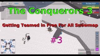 Roblox The Conquerors 3 Free For All Gameplay #3 | Getting Teamed In Snowmap