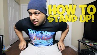 HOW TO STAND UP!