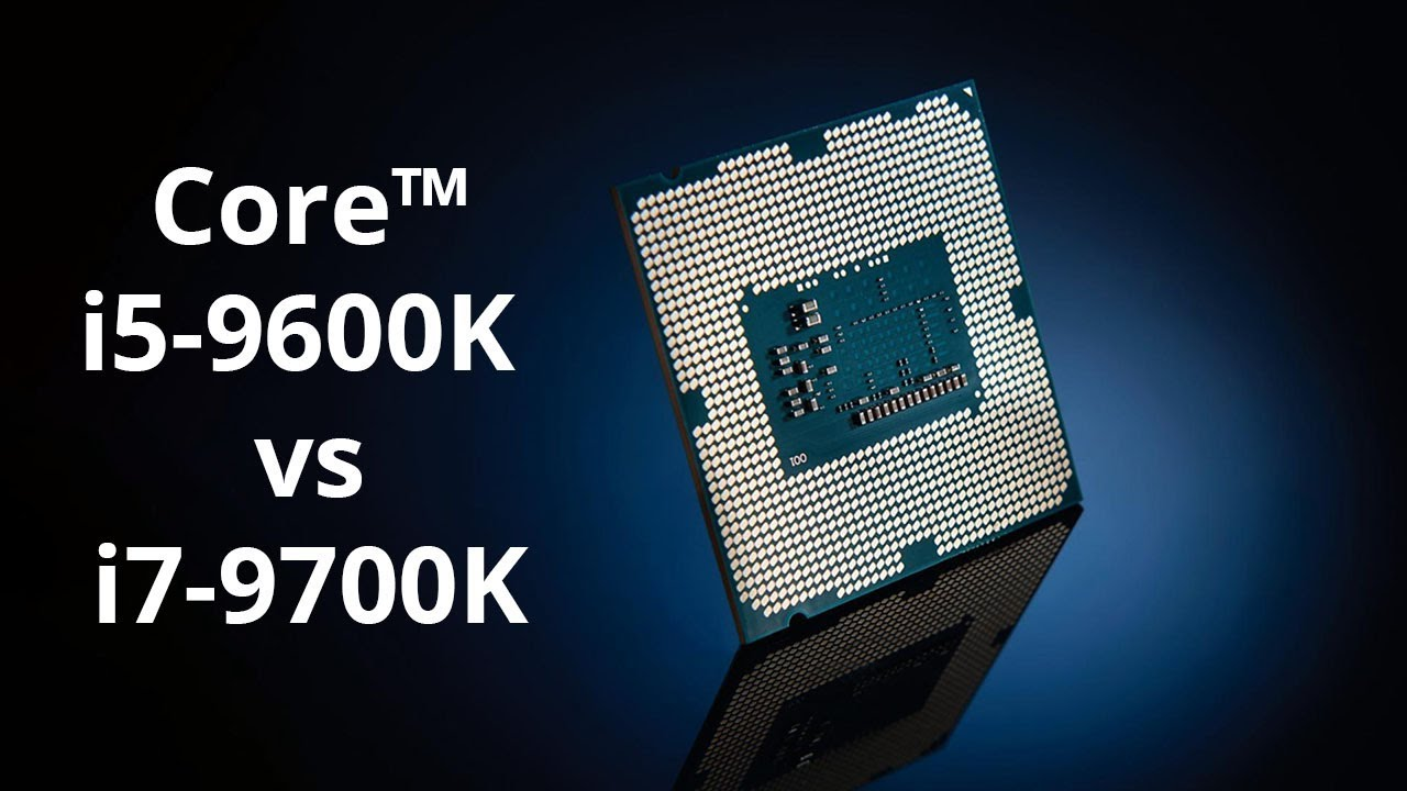 Intel® Core™ i5 9600K vs Intel® Core™ i7 9700K Benchmark, Specification &  Comparison