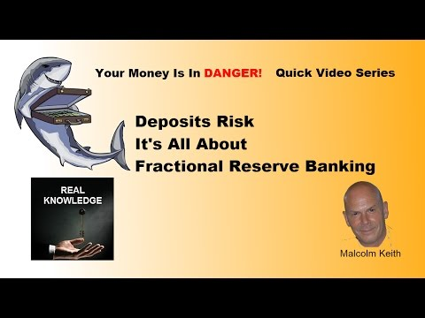 Deposits Risk - It's All About Fractional Reserve Banking