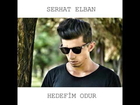 Serhat Elban - Hedefim Odur