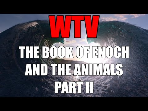 What You Need To Know About The BOOK Of ENOCH And The ANIMALS PART II