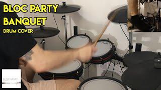 Bloc Party - Banquet (Drum Cover) SFMY #3