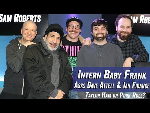 Intern Baby Frank asks Dave Attell and Ian Fidance 'Taylor Ham or Pork Roll' - Jim & Sam