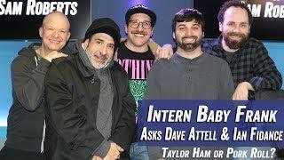 Intern Baby Frank asks Dave Attell and Ian Fidance 'Taylor Ham or Pork Roll' - Jim & Sam