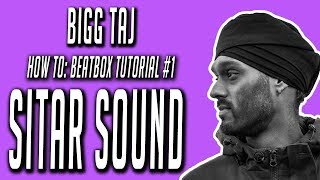 HOW TO : Beatbox Tutorial - SITAR sound - video #1