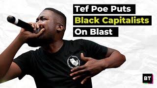 Tef Poe Puts Black Capitalists On Blast