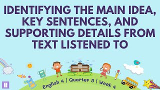 Identify Main Idea, Kęy Sentence & Supporting Details From Text Listened To | English 4 Q3 Week 4