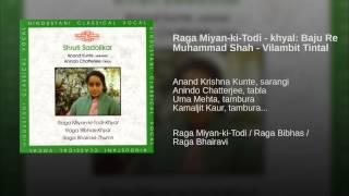 Raga Miyan-ki-Todi - khyal: Baju Re Muhammad Shah - Vilambit Tintal