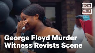 Woman Who Captured George Floyd Killing Returns To Scene | NowThis