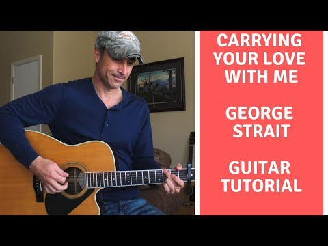 Carrying Your Love With Me - George Strait | Guitar Tutorial