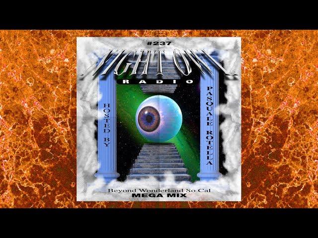 Beyond Wonderland SoCal 2020 Mega-Mix: Night Owl Radio 237