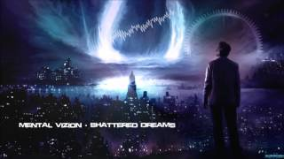 Mental Vizion - Shattered Dreams [HQ Original]