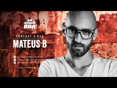 045 - Mateus B @ SOTRACKBOA Podcast